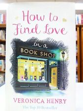 How to Find Love in a Book Shop by Veronica Henry (Hardback, 2016)