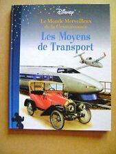 Les moyens de transport Le monde merveilleux de Disney volume 4 /Z7