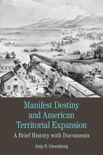 Manifest Destiny and American Territorial Expansion: A Brief History with Docume