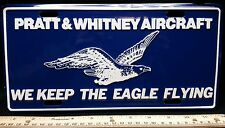 "PRATT & WHITNEY Vintage Aluminum License Plate "" We Keep the Eagle Flying "" NICE"