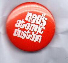 NED'S ATOMIC DUSTBIN BUTTON BADGE British Rock Band GOD FODDER 25mm PIN