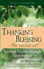 THANKING AND BLESSING -- THE SACRED ART: by JAY MARSHALL -  PAPERBACK - 2007