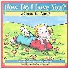 How Do I Love You? / Como Te Amo? by Patricia A. Pingry Paperback Book