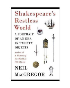 Shakespeares Restless World New Hardcover by Neil MacGregor NY Times Bestseller