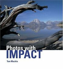 Photos With Impact New Book Tom Mackie Images Colour Graphic Photograpy Camera