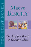 (Good)-Two Great Novels - Maeve Binchy:The Copper Beech,Evening Class (Paperback
