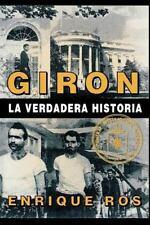Playa Giron : La Verdadera Historia by Enrique Ros (2001, Paperback)