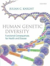 Human Genetic Diversity: Functional Consequences for Health and Disease, Knight,