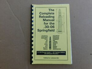 The Complete Reloading Manual for The .30-06 Springfield 1990 Loadbooks USA