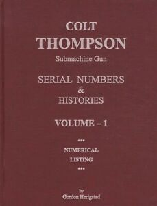 Colt Thompson Submachine Gun Serial Numbers & Histories 2 Vol Set REFERENCE