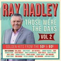 RAY HADLEY Those Were The Days Vol 2 2CD BRAND NEW Tom Jones Gene Pitney Dion