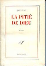 LA PITIE DE DIEU - Jean Cau - NRF 1961