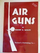 Air Guns by Eldon Wolfe limited edition gun Book complete History Scarc 00004000 e Rare