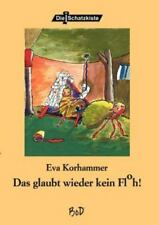 Das glaubt mir wieder kein eingedickt (Deutsche Ausgabe): von Eva Korhammer
