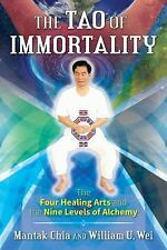 THE TAO OF IMMORTALITY - CHIA, MANTAK/ WEI, WILLIAM U. - NEW PAPERBACK