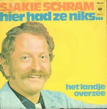 "SJAKIE SCHRAM ‎– Hier Had Ze Niks...(1973 VINYL SINGLE 7"" HOLLAND)"
