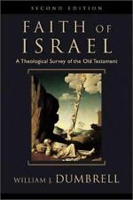 The Faith of Israel : A Theological Survey of the Old Testament Brand NEW