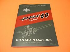 TITAN 60 SERIES CHAINSAW INSTRUCTIONS AND PARTS LIST MANUAL ------------ MAN181B