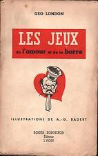Geo London: Les jeux de l'amour et de la barre (1ère Edition -1945)