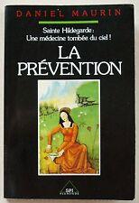 Sainte Hildegarde: Une médecine tombée du ciel La prévention D MAURIN éd SPI