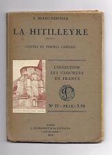 LA HITILLEYRE CONTES ET POEMES LANDAIS par A. BLANC-PERIDIER - 1925
