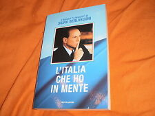 l'italia che ho in mente i discorsi a braccio di silvio berlusconi 2000 1a edizi