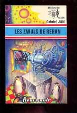 Fleuve Noir Anticipation 690 Gabriel JAN Les Zwuls de Rehan 1975 NEUF