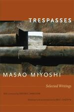 Post-Contemporary Interventions: Trespasses : Selected Writings by Masao Miyoshi