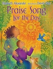 Praise Song for the Day by Elizabeth Alexander POEM LOVE HOPE CHILDRENS BOOK NEW