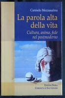 LA PAROLA ALTA DELLA VITA. Carmelo Mezzasalma. Edizioni Feeria.