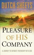 The Pleasure of His Company: A Journey toIntimate Friendship With God, Sheets,