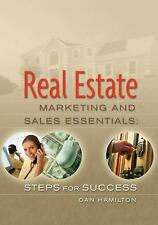 Real Estate Marketing and Sales Essentials : Steps for Success by Dan Hamilton