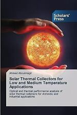 Solar Thermal Collectors for Low and Medium Temperature Applications by...