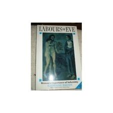 Good, The Labours of Eve: Women's Experience of Infertility, Barnby, Katherine,