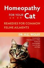 Homeopathy for Your Cat: Remedies for Common Feline Ailments by H.G. Wolff (Engl