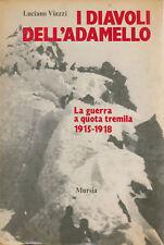Luciano Viazzi, I DIAVOLI DELL'ADAMELLO guerra a quota tremila 1915-1918 - 1981