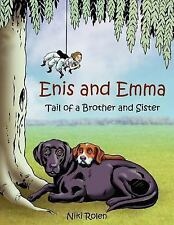 Enis and Emma: Tail of a Brother and Sister (Paperback or Softback)
