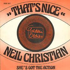 "NEIL CHRISTIAN - That's Nice/She's Got The Action (SINGLE 7"" DUTCH REISSUE)"