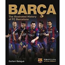 Barça: The Illustrated History of FC Barcelona by Balague, Guillem