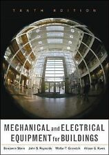 Mechanical and Electrical Equipment for Buildings by Benjamin Stein, John S. Rey