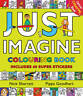 Just Imagine: Colouring Book with Stickers, Goodhart, Pippa, Excellent Book