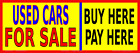 Used Cars For Sale - Buy Here-Pay Here  Vinyl Banner- MANY SIZES Made in USA