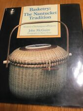 Basketry: The Nantucket Tradition- History, Techniques, Projects -McGuire - 1990