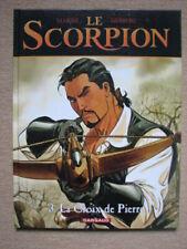 "MARINI & DESBERG - LE SCORPION T3 ""LA CROIX DE PIERRE"" - DARGAUD DL 2002"