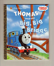 Little Golden Book - Thomas the Tank Engine & Big Big Bridge - 2003 HC 1st - NM