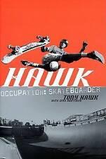NEW Hawk: Occupation: Skateboarder by Tony Hawk