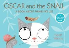 Oscar and the Snail: A Book about Things That We Use (Paperback or Softback)