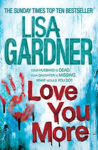 Love You More by Lisa Gardner (Medium Paperback, 2012)