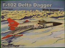 F-102 Delta Dagger - Walk Around -- Squadron/Signal Publ. No. 5564  NEW