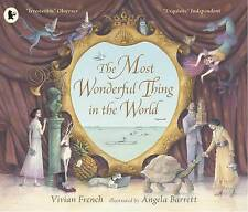 The Most Wonderful Thing in the World by Vivian French (Paperback, 2016)